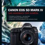 CANON EOS 5D MARK IV / Das Handbuch zur Kamera