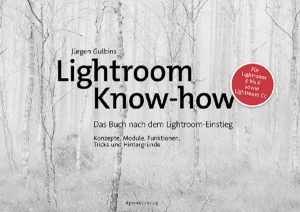 Lightroom Know-how / Jürgen Gulbins