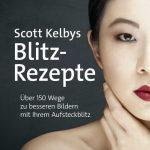 Scott Kelbys Blitz-Rezepte / Scott Kelby