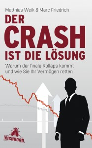 DER CRASH IST DIE LÖSUNG / Matthias Weik & Marc Friedrich