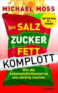 Das Salz-Zucker-Fett-Komplott / Michael Moss / 00_E_HC_Salz_Zucker_Fett.indd