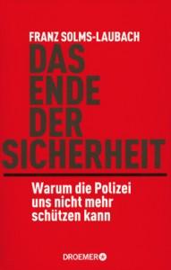 Franz Solms-Laubach: DAS ENDE DER SICHERHEIT