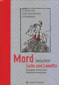 Mord zwischen Lachs und Lametta - 21 Krimis und viele internationale Festtagsmenüs
