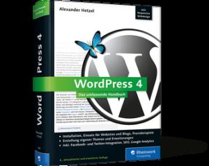 WordPress 4 - Das umfassende Handbuch von Alexander Hetzel und dem Team von Galileo Computing