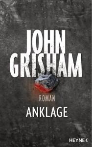 ANKLAGE - Ein Roman von John Grisham