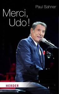 Merci, Udo !  Eine Biografie von Paul Sahner