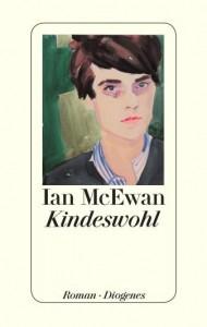 Kindeswohl - Ein Roman von Ian McEwan