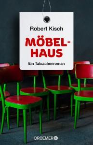 MÖBELHAUS − Ein Tatsachenroman von Robert Kisch