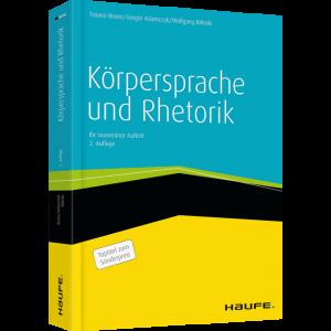 Körpersprache und Rhetorik - Ihr souveräner Auftritt / Tiziana Bruno, Gregor Adamczyk und Wolfgang Bilinski