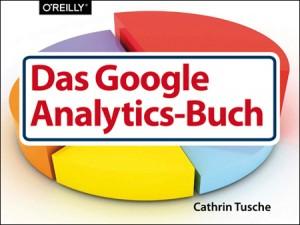 Das Google Analytics-Buch / Cathrin Tusche