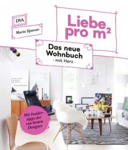 Liebe pro m² − Das neue Wohnbuch mit Herz / Maria Spassov