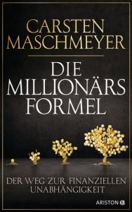 DIE MILLIONÄRSFORMEL / Carsten Maschmeyer - 731_14355_166711_xxl