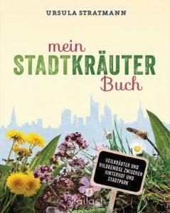 Mein Stadtkräuter Buch / Ursula Stratmann 457_63120_162424_xxl