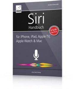 Siri Handbuch für iPhone, iPad, Apple TV, Apple Watch & Mac / Giesbert Damaschke - siri-handbuch-1400px
