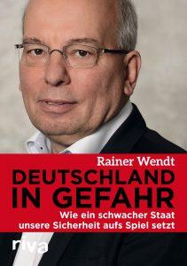 DDEUTSCHLAND IN GEFAHR - Wie ein schwacher Staat unsere Sicherheit aufs Spiel setzt / Rainer Wendt - 9783868834765_Amazon