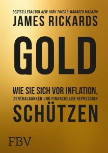 GOLD - Wie Sie sich vor Inflation, Zentralbanken und finanzieller Repression schützen / James Rickards . 9783959720007.jpg.400x0_q85
