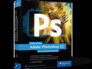 Adobe Photoshop CC - Das umfassende Handbuch / Sibylle Mühlke - 9783836240062_267
