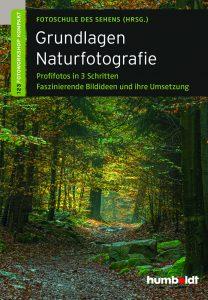 Grundlagen Naturfotografie / Fotoschule des Sehens (Hrsg.) / grundlagen-der-naturfotografie
