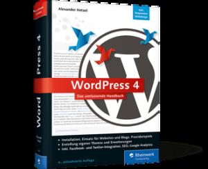 WordPress 4 / Das umfassende Handbuch / 6. Aktualisierte Auflage zum Software-Update 4.7
