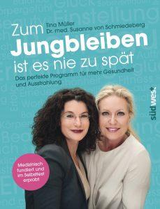 Zum Jungbleiben ist es nie zu spät / Tina Müller & Dr. med. Susanne von Schmiedeberg