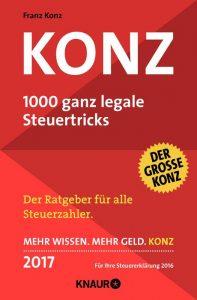 KONZ - 1000 ganz legale Steuertricks 2017 / Franz Konz
