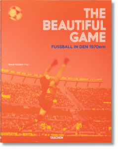THE BEAUTIFUL GAME - FUSSBALL IN DEN 1970ern