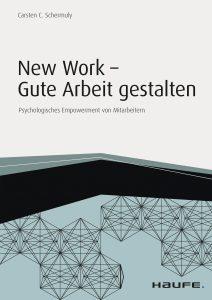 New Work - Gute Arbeit gestalten / Carsten C. Schermuly