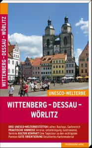 Wittenberg - Dessau - Wörlitz Reiseführer