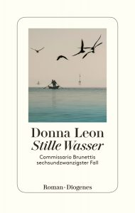 Stille Wasser - Commissario Brunettis 26. Fall / Donna Leon