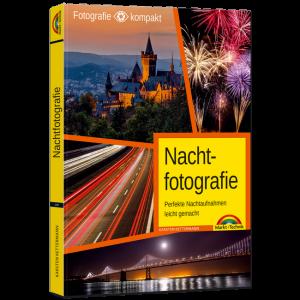Nachtfotografie - Perfekte Nachtaufnahmen leicht gemacht / Karsten Kettermann