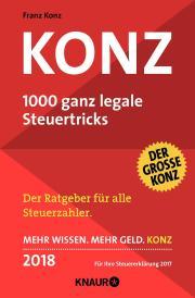 KONZ – 1000 ganz legale Steuertricks 2018 / Franz Konz