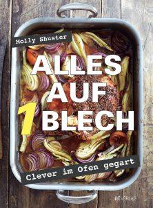 Alles auf 1 Blech - Clever im Ofen gegart / Molly Shuster