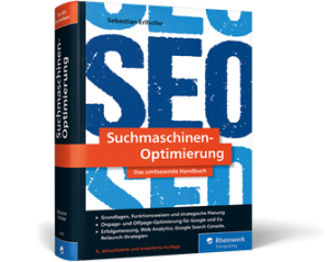Suchmaschinen-Optimierung - Das umfassende Handbuch / Sebastian Erlhofer
