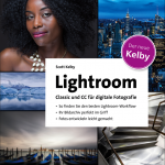 Lightroom Classic und CC für digitale Fotografie / Scott Kelby