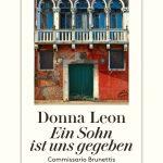 Ein Sohn ist uns gegeben − Commissario Brunettis 28. Fall / Donna Leon