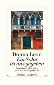 Donna Leon: Ein Sohn ist uns gegeben − Commissario Brunettis 28. Fall