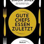 Gute Chefs essen zuletzt / Simon Sinek
