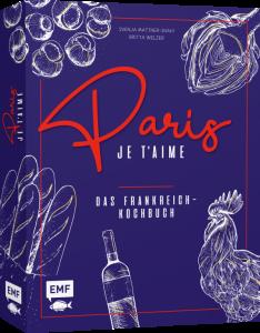 Svenja Mattner-Shahi und Britta Welzer_Paris - Je t'aime – Das Frankreich-Kochbuch