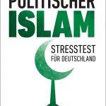 Politischer Islam − Stresstest für Deutschland / Susanne Schröter