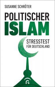 Susanne Schröter: Politischer Islam − Stresstest für Deutschland