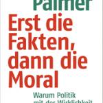 Erst die Fakten, dann die Moral / Boris Palmer