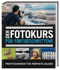 DK-Verlag_David Taylor_Der Fotokurs für Fortgeschrittene − Profitechniken für perfekte Bilder