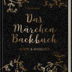 Das Märchen-Backbuch / Christin Geweke
