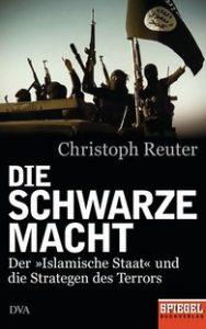 Christoph Reuter_DIE SCHWARZE MACHT_Der-Islamische-Staat-und-die-Strategen-des-Terrors