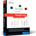 Google Ads − Das umfassende Handbuch / Guido Pelzer & Dagmar Gerigk