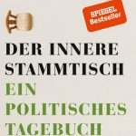 Der innere Stammtisch − Ein politisches Tagebuch / Ijoma Mangold