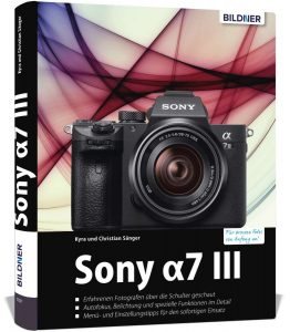 Kyra und Christian Sänger-Sony a7 III − Für bessere Fotos von Anfang an - Bildner Verlag