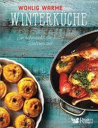 Reader's Digest: Wohlig warme Winterküche - So schmeckt die kalte Jahreszeit