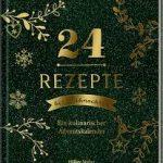 24 Rezepte bis Weihnachten − Ein kulinarischer Adventskalender