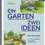 Ein Garten − Zwei Ideen (Hrsg. Mein schöner Garten)